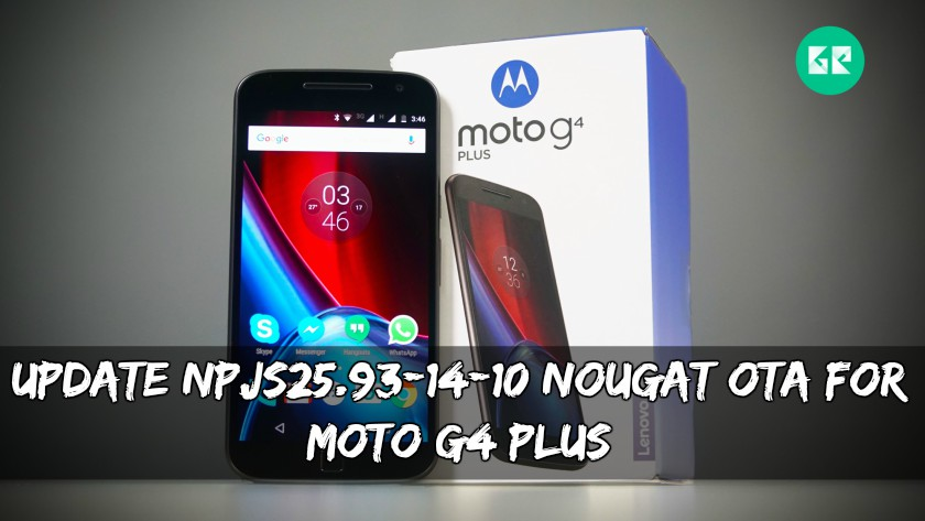 UpdateNPJS25.93 14 10NougatOTAForMotoG4Plus - Update NPJS25.93-14-10 Nougat OTA For Moto G4 Plus
