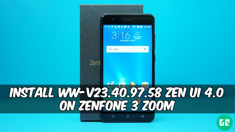 WW V23.40.97.58 ZEN UI 4.0 On ZenFone 3 Zoom - Install WW-V23.40.97.58 ZEN UI 4.0 On ZenFone 3 Zoom