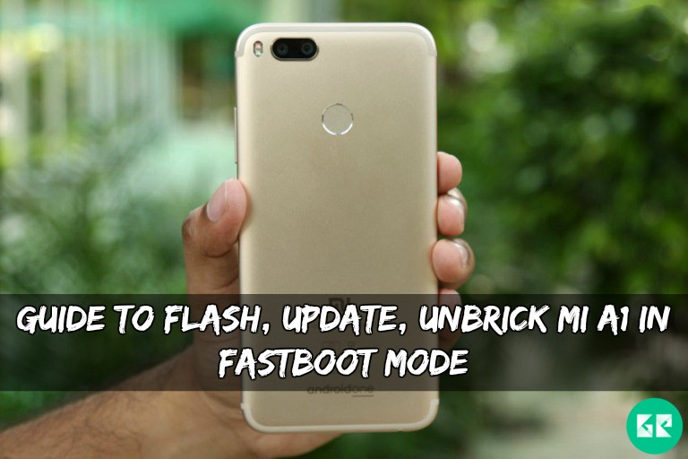 Flash, Update, Unbrick Mi A1 In Fastboot Mode