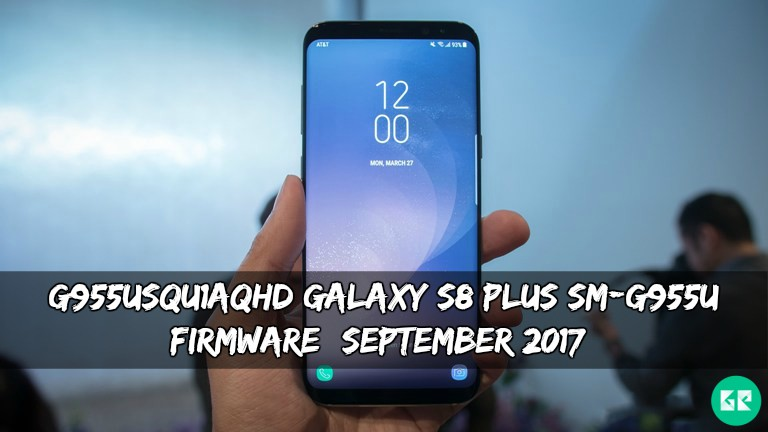 G955USQU1AQHD Galaxy S8 Plus SM G955U Firmware - G955USQU1AQHD Galaxy S8 Plus SM-G955U Firmware (Sept 2017)