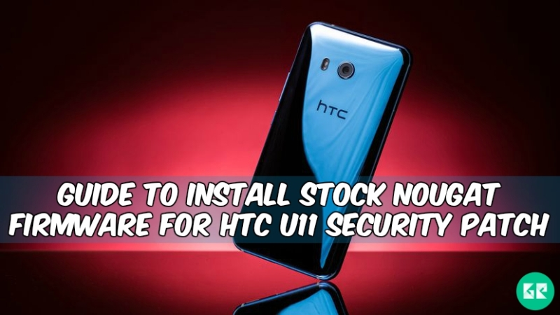 HTC U11 ota - Install Stock Firmware On HTC U11 Sprint [September 2017]