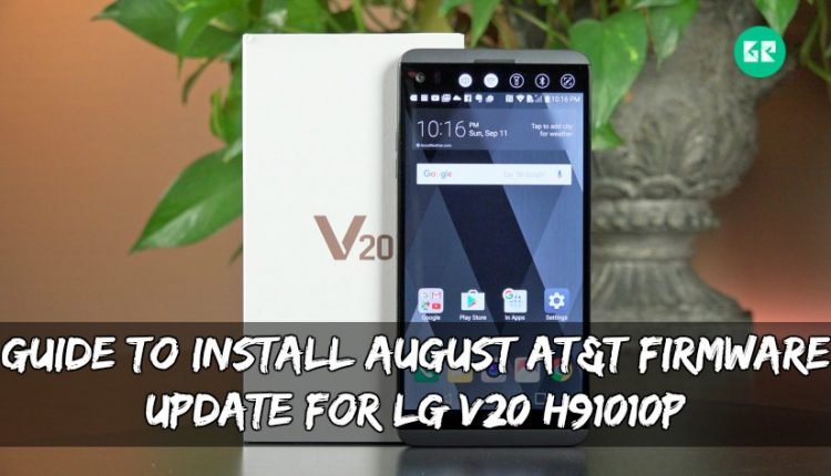 Guide To Install August AT&T Firmware Update For LG V20 H91010P