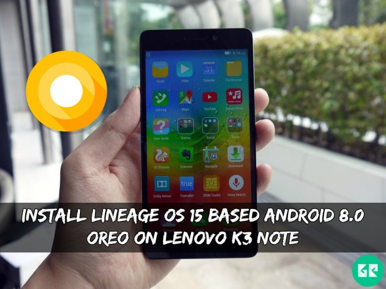 Lineage OS 15 Based Android 8.0 Oreo On Lenovo K3 Note - Install Lineage OS 15 Based Android 8.0 Oreo On Lenovo K3 Note
