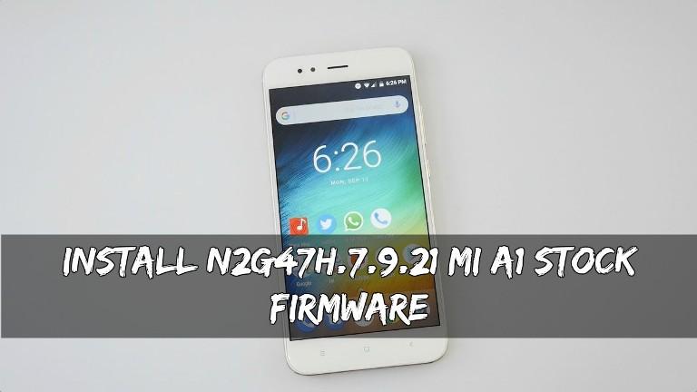 N2G47H.7.9.21 Mi A1 Stock Firmware