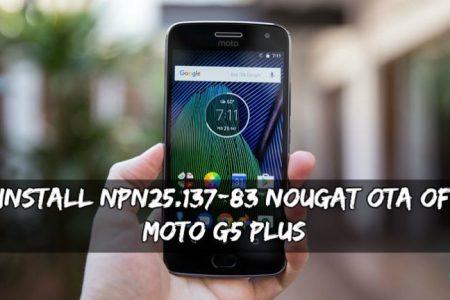 Install NPN25 137-83 Nougat OTA Of Moto G5 Plus