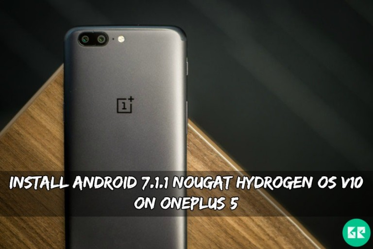 Nougat Hydrogen OS v10 On OnePlus 5