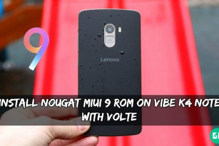 Install Nougat MIUI 9 ROM On Lenovo Vibe K4 Note With VoLTE