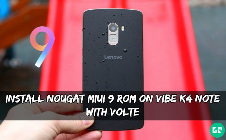 Nougat MIUI 9 ROM On Vibe K4 Note With VoLTE