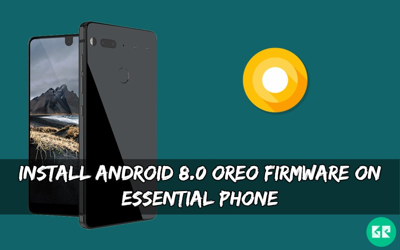 Android 8.0 Oreo Firmware On Essential Phone - Install Android 8.0 Oreo Firmware On Essential Phone
