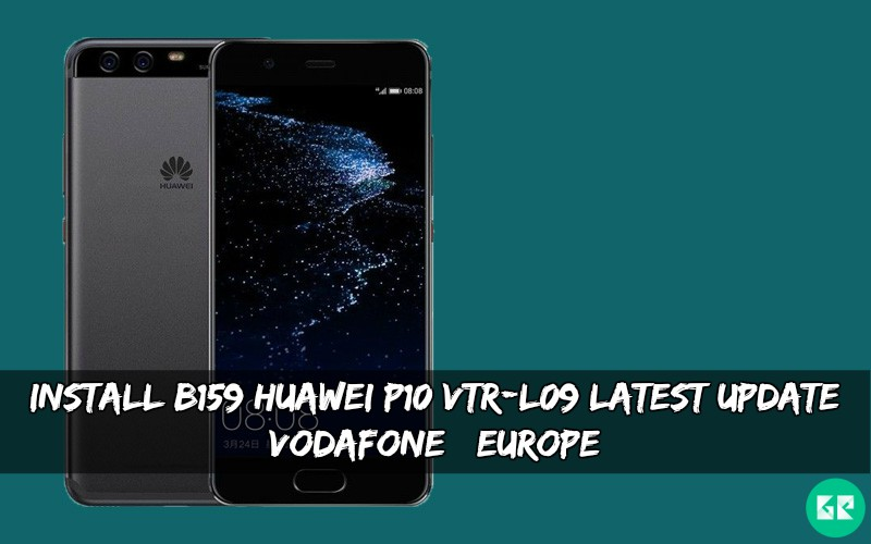 B159 Huawei P10 VTR L09 Latest Update - Install B159 Huawei P10 VTR-L09 Latest Update [Vodafone] [Europe]