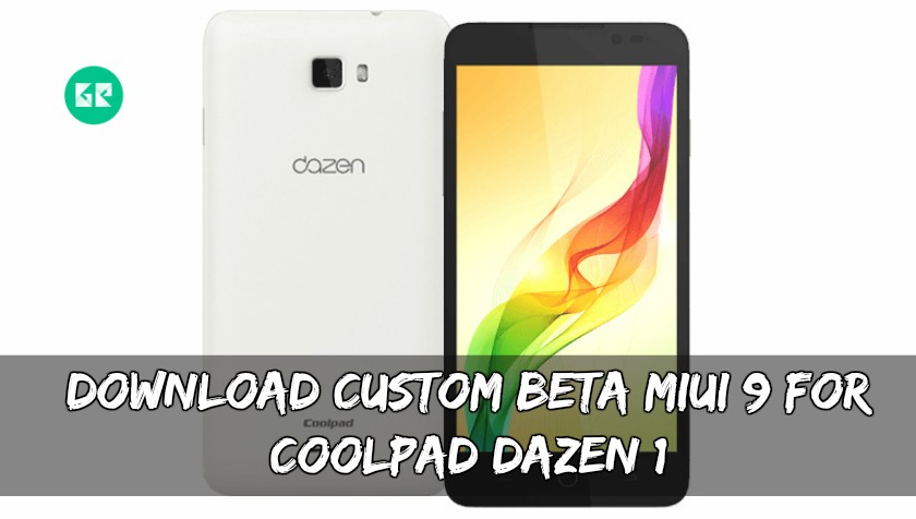 Download Custom BETA MIUI 9 For Coolpad Dazen 1