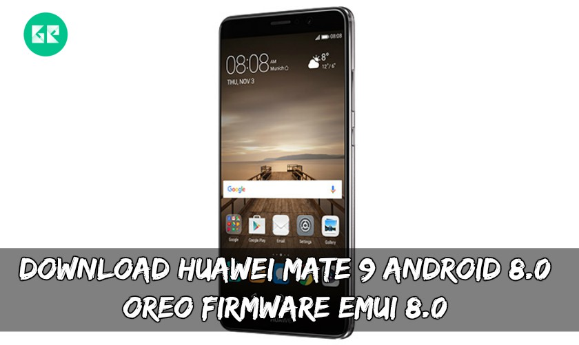 Download EMUI 8.0 Oreo Firmware For Huawei Mate 9