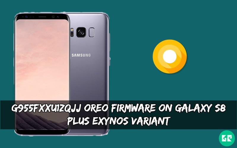 G955FXXU1ZQJJ Oreo Firmware On Galaxy S8 Plus Exynos - G955FXXU1ZQJJ Oreo Firmware On Galaxy S8 Plus Exynos variant
