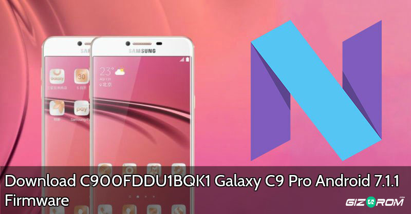 Galaxy C9 Pro Android 7.1.1 Firmware - Download C900FDDU1BQK1 Galaxy C9 Pro Android 7.1.1 Firmware