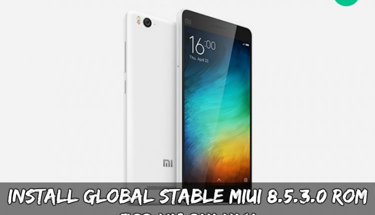 Install Global Stable MIUI 8.5.3.0 ROM For Xiaomi Mi4i