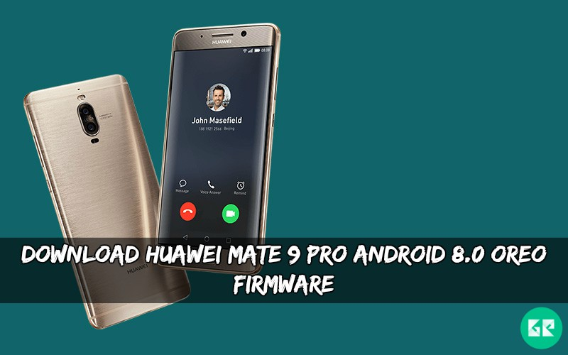 Huawei Mate 9 Pro Android 8.0 Oreo Firmware