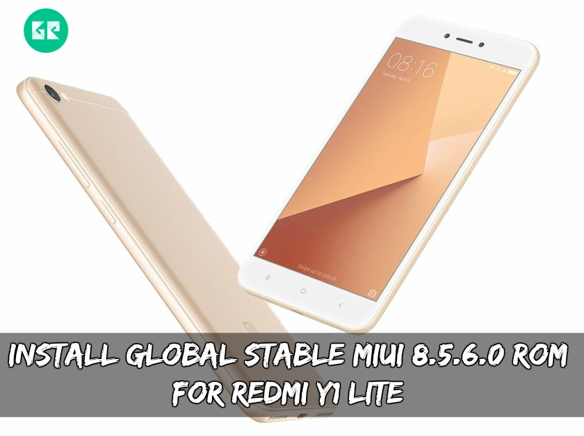 Install Global Stable MIUI 8.5.6.0 ROM For Redmi Y1 Lite - Install Global Stable MIUI 8.5.6.0 ROM For Redmi Y1 Lite