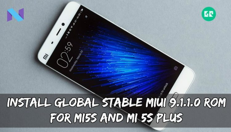 Install Global Stable MIUI 9.1.1.0 ROM For MI5S And MI 5S Plus