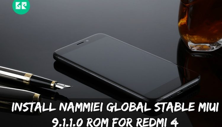 Install NAMMIEI Global Stable MIUI 9.1.1.0 ROM For Redmi 4