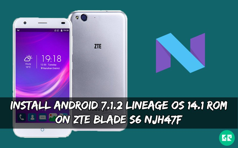Install Android 7 1 2 Lineage OS 14 1 ROM On ZTE Blade S6 NJH47F