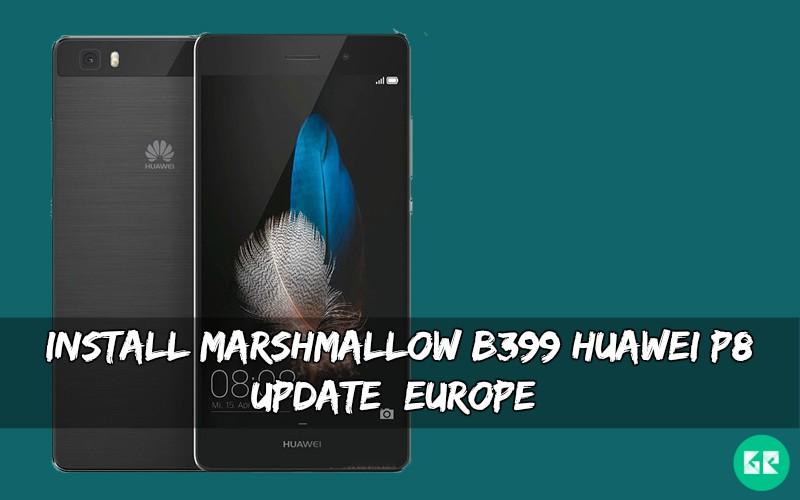 Marshmallow B399 Huawei P8 Update