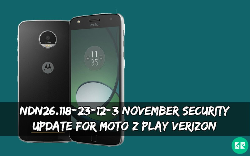 NDN26.118 23 12 3 November Security Update For Moto Z Play Verizon - NDN26.118-23-12-3 November Security Update For Moto Z Play Verizon
