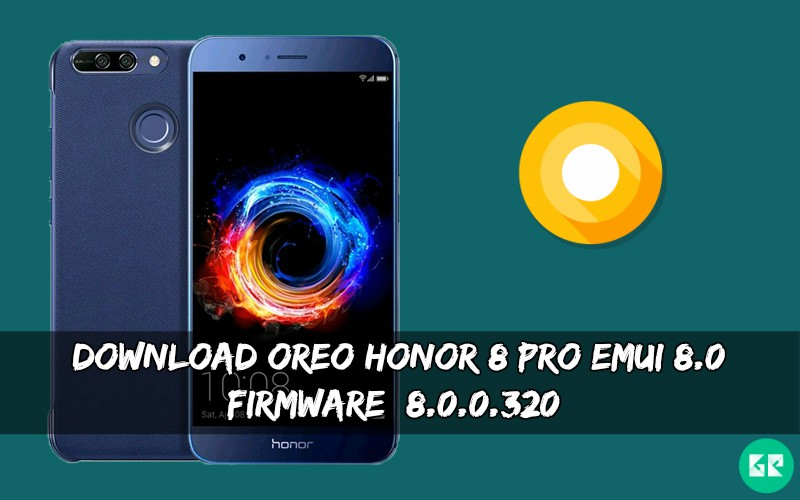 OREO Honor 8 Pro EMUI 8.0 Firmware - Download OREO Honor 8 Pro EMUI 8.0 Firmware [8.0.0.320]