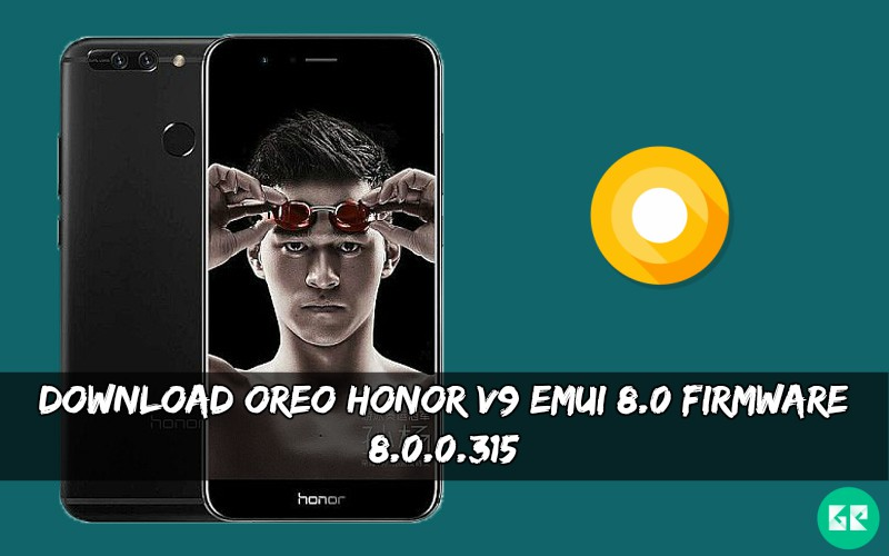 OREO Honor V9 EMUI 8.0 Firmware - Download OREO Honor V9 EMUI 8.0 Firmware [8.0.0.315]