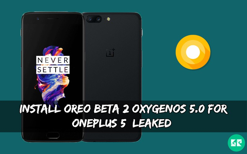 Oreo Beta 2 OxygenOS 5.0 For OnePlus 5