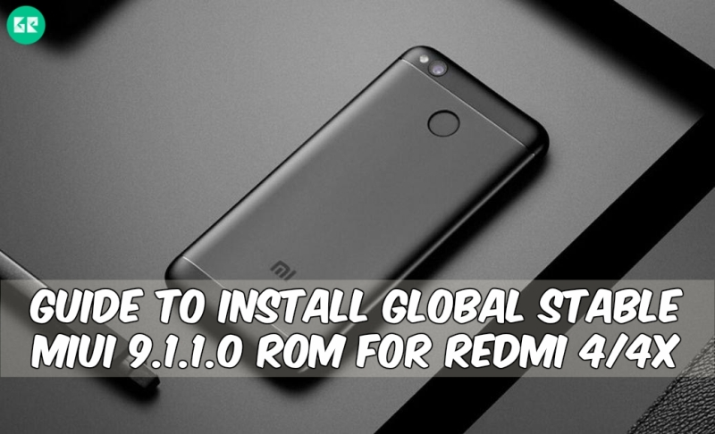 Install Global Stable MIUI 9.1.1.0 ROM For Redmi 4/4X