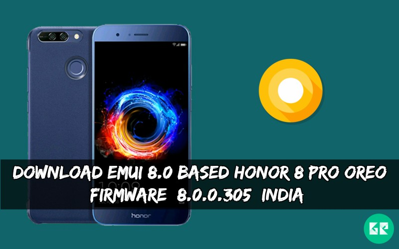 EMUI 8.0 Based Honor 8 Pro OREO Firmware - Download EMUI 8.0 Based Honor 8 Pro OREO Firmware [8.0.0.305][India]