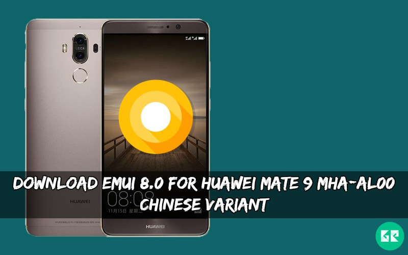 EMUI 8.0 For Huawei Mate 9 MHA-AL00 Chinese Variant