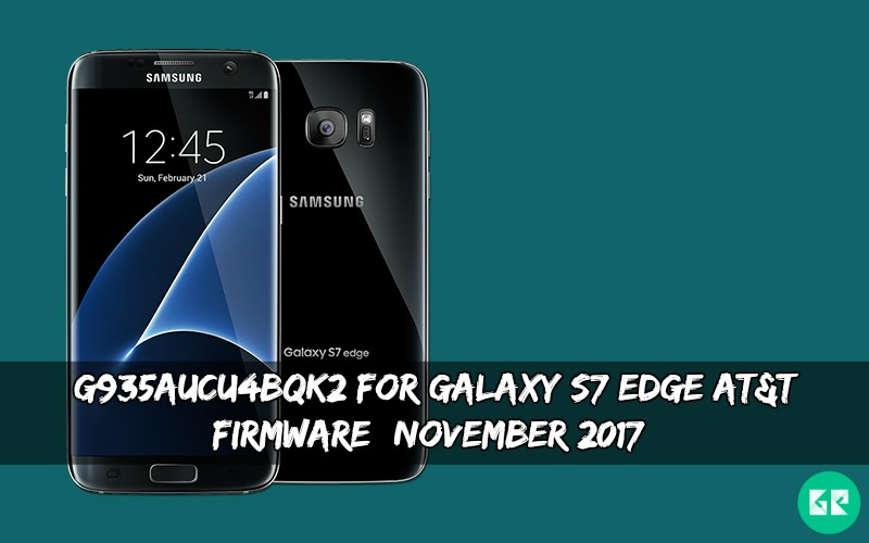 G935AUCU4BQK2 For Galaxy S7 Edge AT&T Firmware