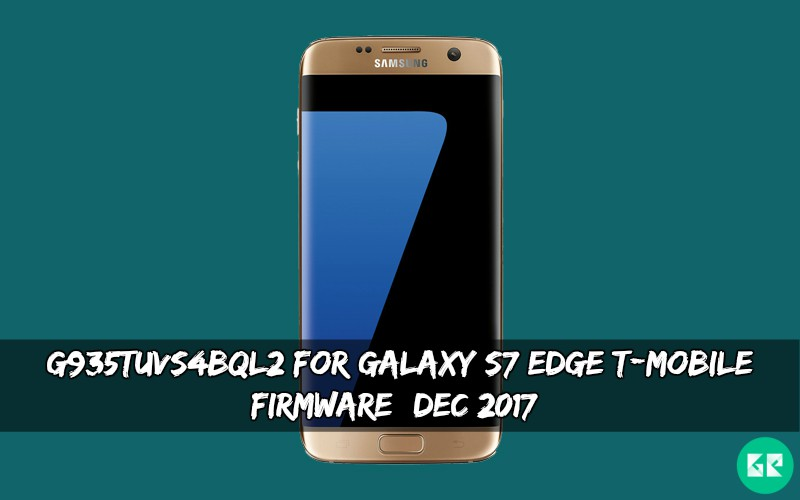 G935TUVS4BQL2 For Galaxy S7 Edge T-Mobile Firmware