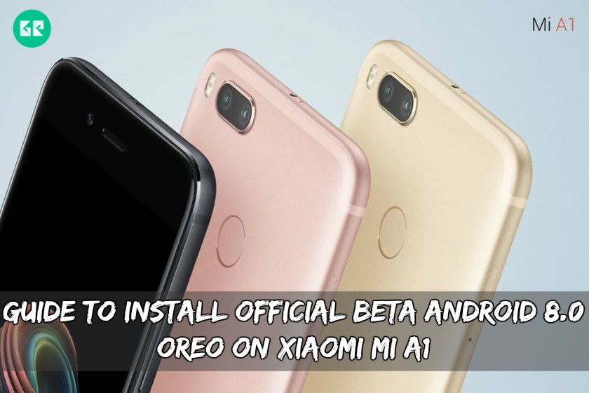 Guide To Install Official BETA Android 8.0 Oreo On Xiaomi MI A1