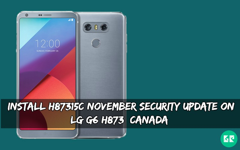 Install H87315c November Security Update On LG G6 H873 [Canada]