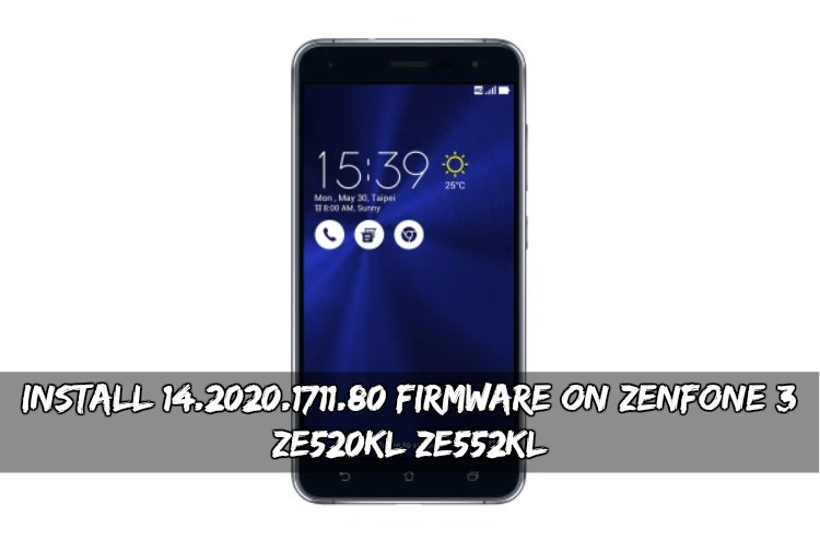 Install 14.2020.1711.80 Firmware On ZenFone 3 ZE520KLZE552KL - Install 14.2020.1711.80 Firmware On ZenFone 3 (ZE520KL/ZE552KL)