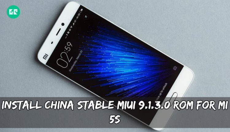 Install China Stable MIUI 9.1.3.0 ROM For MI 5S