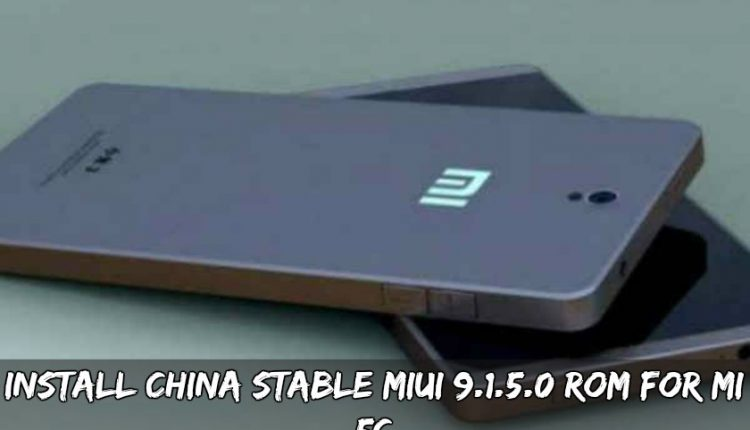 Install China Stable MIUI 9.1.5.0 ROM For MI 5C