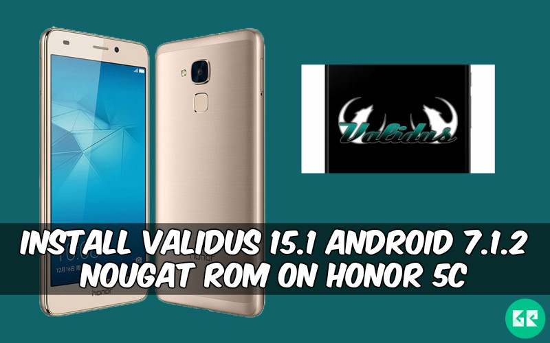 Validus 15.1 Android 7.1.2 Nougat ROM On Honor 5c