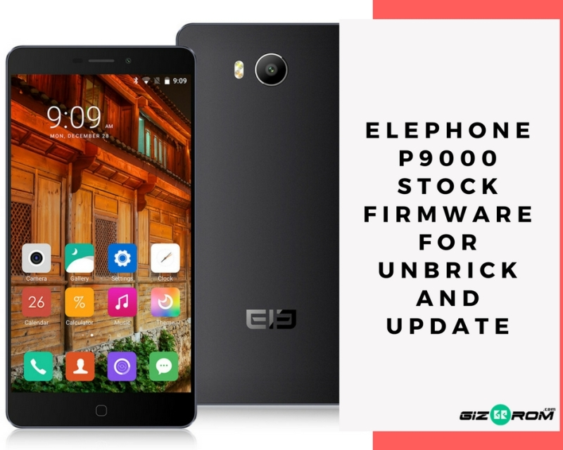Elephone P9000 Stock Firmware For Unbrick And Update