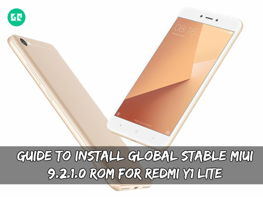 Guide To Install Global Stable MIUI 9 2 1 0 ROM For Redmi Y1