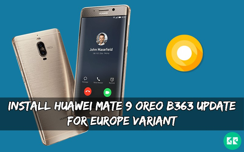 Install Huawei Mate 9 OREO B363 Update For Europe Variant