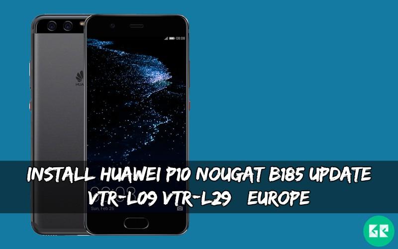 Huawei P10 Nougat B185 Update [VTR-L09/VTR-L29] [Europe]
