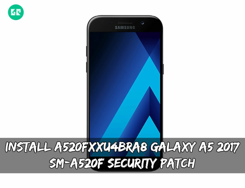 Install A520FXXU4BRA8 Galaxy A5 2017 SM-A520F Security patch