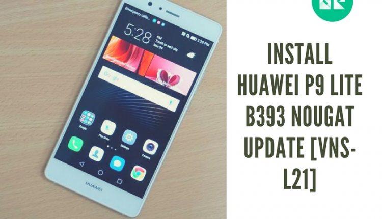 Install Huawei P9 Lite B393 Nougat Update [VNS-L21] Europe