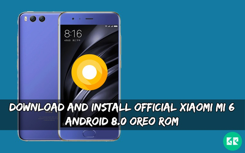 Official Xiaomi MI 6 Android 8.0 Oreo ROM