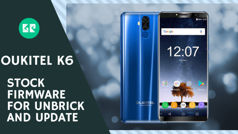 Oukitel K6 Stock Firmware For Unbrick And Update