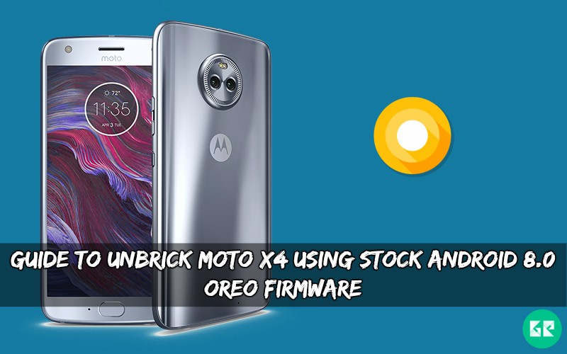 Unbrick Moto X4 Using Stock Android 8.0 OREO Firmware - Guide To Unbrick Moto X4 Using Stock Android 8.0 OREO Firmware