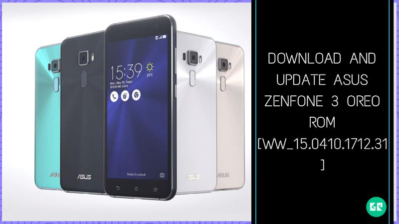 Update Asus ZenFone 3 Oreo ROM [WW_15.0410.1712.31]